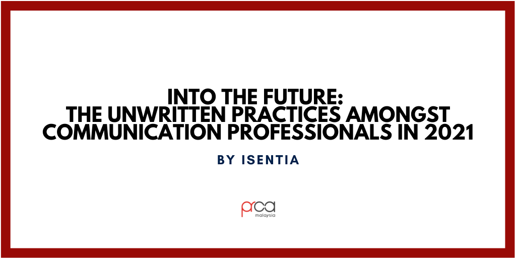 Into the Future: The Unwritten Practices Amongst Communication Professionals in 2021